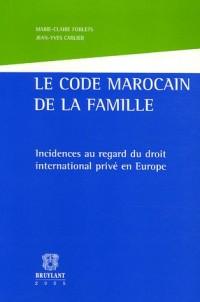 Le code marocain de la famille : Incidences au regard du droit international privé en Europe