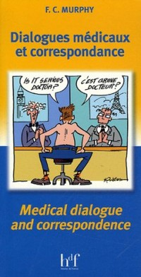 Dialogues médicaux et correspondance : Edition bilingue français-anglais