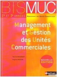 Management et Gestion des Unités Commerciales : BTS MUC 1e et 2e années