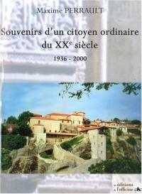 Souvenirs d'un citoyen ordinaire du XXème siècle : 1936-2000