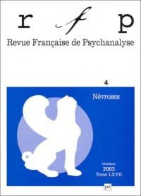 Revue française de psychanalyse 2003, tome 67, numéro 4 : Névroses