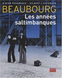 Beaubourg : Les années saltimbanque