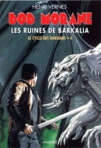 Bob Morane : Les ruines de Barkalia