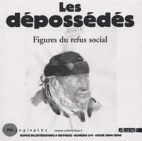 Marginales, N° 3/4 : Les dépossédés. Figures du refus social