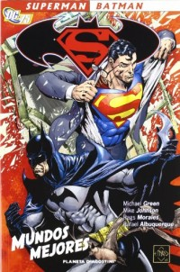 SUPERMAN BATMAN: MUNDOS MEJORES