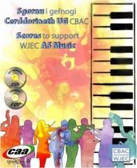 Sgorau I Gefnogi Cerddoriaeth UG CBAC / Scores to Support WJEC AS Music