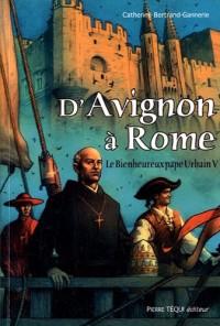 D'Avignon à Rome - Le bienheurex pape Urbain V