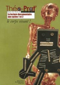 La lecture documentaire aux cycles 1 et 2 : Le corps vivant ! (Théo-prat')