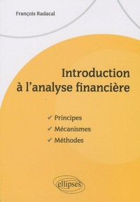 Introduction a l'Analyse Financiere Principes Mécanismes Methodes