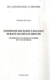 Continuité des élites à Byzance durant les siècles obscurs : les princes caucasiens et l'Empire de VIe au IXe siècle