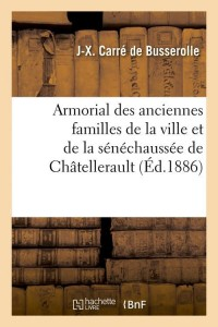 Armorial des Familles Chatellerault  ed 1886