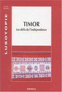 Timor : Les Défis de l'indépendance