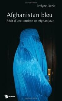 Afghanistan bleu : Récit d'une touriste en Afghanistan