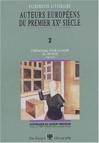 Auteurs européens du premier XXème siècle. Volume 2, Cérémonial pour la mort du Sphynx (1940-1958)