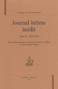 Journal intime inédit : Tome 4, 1844-1848