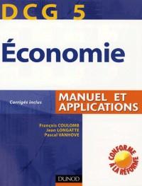 Economie DCG 5 : Manuel et applications Corrigés inclus