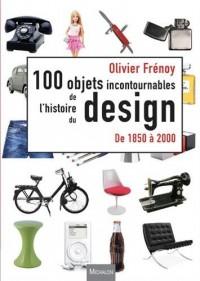 Les 100 objets incontournables de l'histoire du design de 1850 à 2000