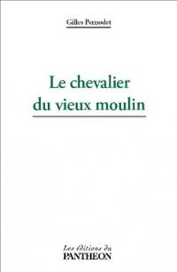 Le Chevalier du Vieux Moulin