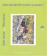 Lien social et politiques, N° 49, Printemps 200 : Des sociétés sans classes ?