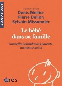 Le bébé dans sa famille : Nouvelles solitudes des parents, nouveaux soins
