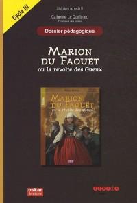Marion du Faouët ou la révolte des Gueux, Margot Bruyère : Dossier pédagogique Cycle 3