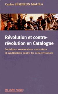 Revolution et Contre-Revolution en Catalogne, Socialistes, Communistes, Anarchistes et Syndicalistes
