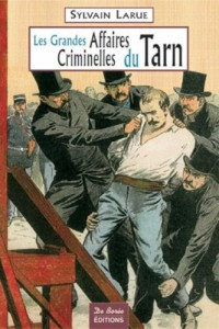Les grandes affaires criminelles du Tarn