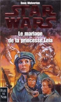 Star wars. Le mariage de la princesse Leia
