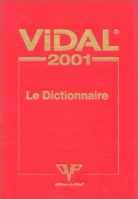 Vidal professionnel 2001. Le dictionnaire des médicaments