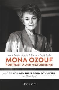 Mona Ozouf, portrait d'une historienne : Précédé de Y a-t-il une crise du sentiment national ?