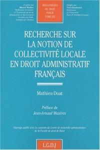 Recherche sur la notion de collectivité locale en droit administratif français