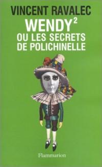 Wendy 2 ou les Secrets de Polichinelle