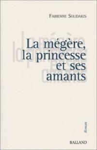 La Mégère, la princesse et ses amants