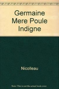 Germaine Mere Poule Indigne