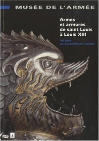 Armes et armures de Saint Louis à Louis XIII : Trésors du département ancien