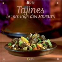 Tajines : Le mariage des saveurs