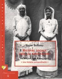 Histoire sociale chez les hospitaliers : Du Moyen Age à nos jours -