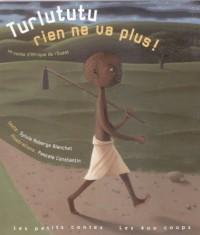 Turlututu, rien ne va plus ! Un conte d'Afrique de l'Ouest