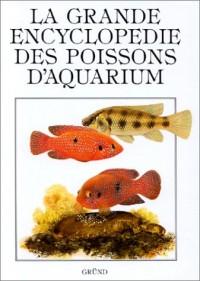 La grande encyclopédie des poissons d'aquarium