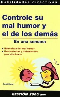 Controle su mal humor y el de los demás: En una semana