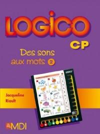 Logico CP : Des sons aux mots 2