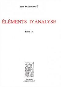 Eléments d'analyse : Tome 4, Chapitres XVIII à XX