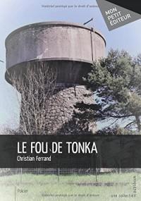 Le Fou de tonka
