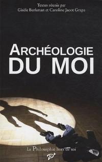 Archéologie du moi