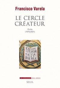Le cercle créateur : Ecrits (1976-2001)