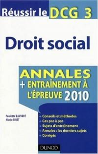 Droit social, Réussir le DCG 3 : Annales, entraînement à l'épreuve 2010