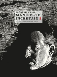 Manifeste incertain : Tome 2
