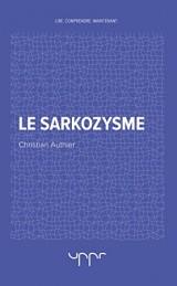 Le sarkozysme [Poche]