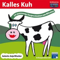 ANJA WISCHER-KALLES KUH - 24 SPANNENDE TIERGESCH