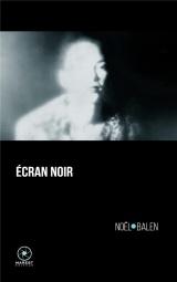 Ecran Noir [Poche]